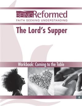 The Lord's Supper Workbook: Coming to the Table