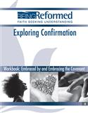 Embraced and Embracing Workbook: Exploring the Foundations of Confirmation