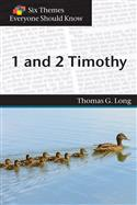 Six Themes Everyone Should Know 1 and 2 Timothy
