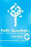 Faith Questions: End Times