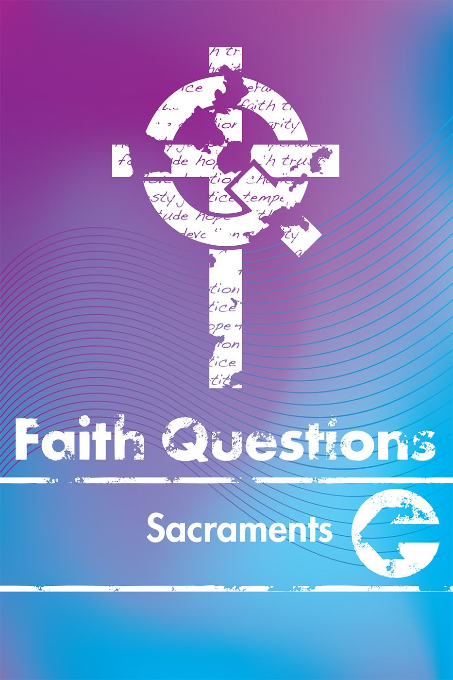 Faith Questions: Sacraments