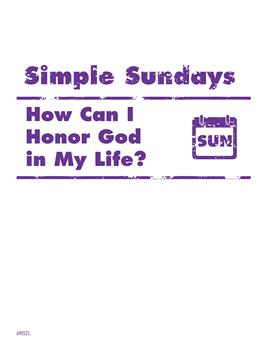 Simple Sundays: How Can I Honor God in My Life?