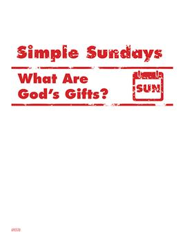 Simple Sundays: What are God's Gifts?