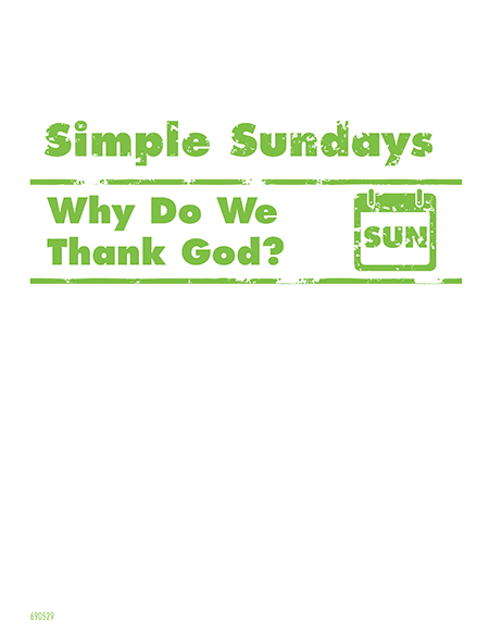 Simple Sundays: Why Do We Thank God?