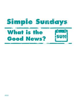 Simple Sundays: What is the Good News?