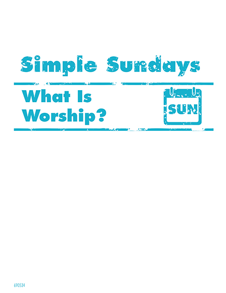 Simple Sundays: What is Worship?