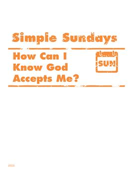 Simple Sundays: How Can I Know God Accepts Me?