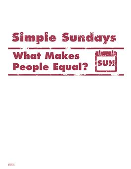 Simple Sundays: What Makes People Equal?