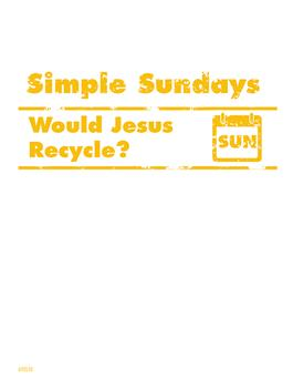 Simple Sundays: Would Jesus Recycle?