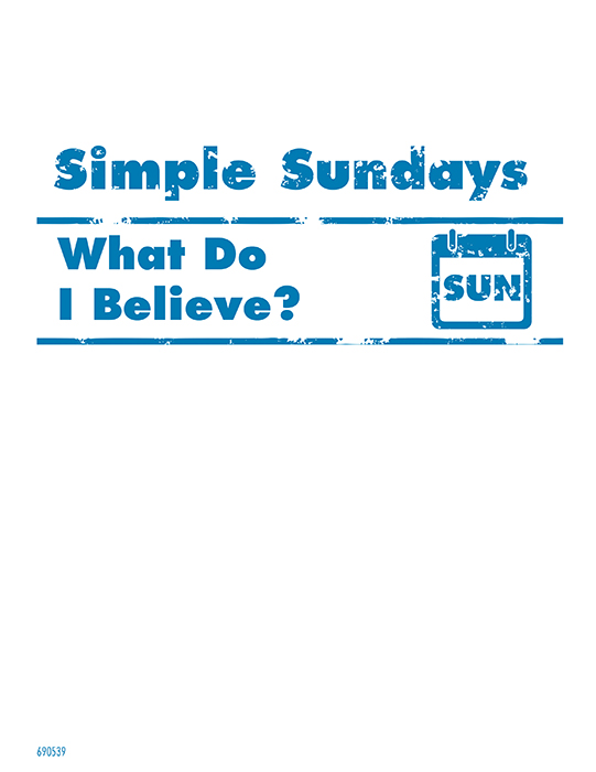 Simple Sundays: What Do I Believe?