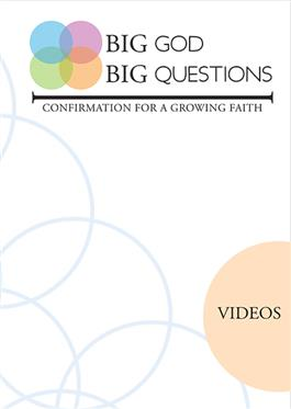 Big God Big Questions: Confirmation 12 Videos