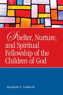 Shelter, Nurture, and Spiritual Fellowship of the Children of God
