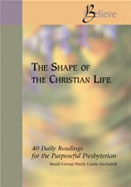 The Shape of Christian Life