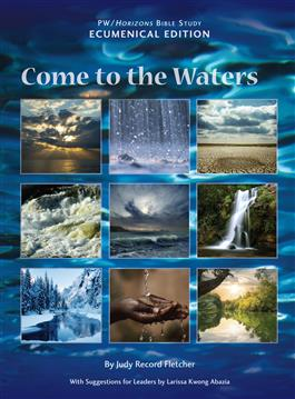 Come to the Waters Horizons Bible Study Ecumenical Edition