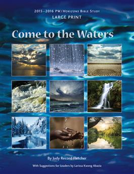 Come to the Waters Horizons Bible Study Large Print
