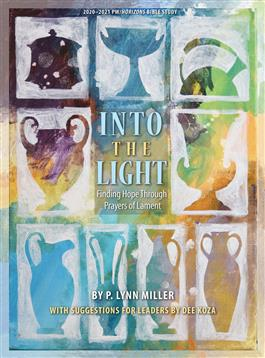Into the Light: Finding Hope Through Prayers of Lament
