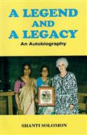 A Legend and A Legacy: An Autobiography of Shanti Solomon