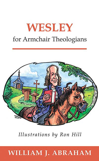 Wesley for Armchair Theologians