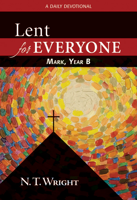 Lent for Everyone: Mark, Year B