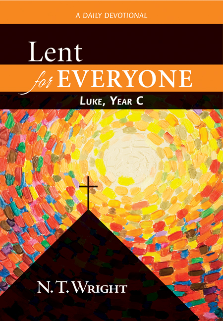 Lent for Everyone: Luke, Year C