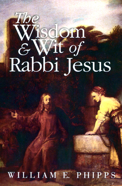 The Wisdom and Wit of Rabbi Jesus