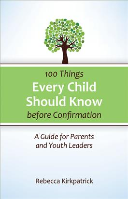 100 Things Every Child Should Know before Confirmation