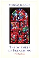 The Witness of Preaching, Third Edition