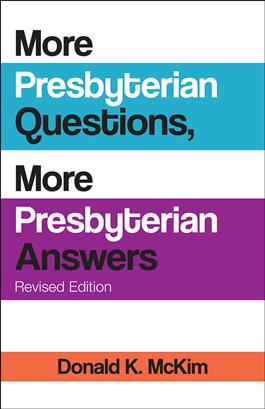 More Presbyterian Questions, More Presbyterian Answers, Revised edition