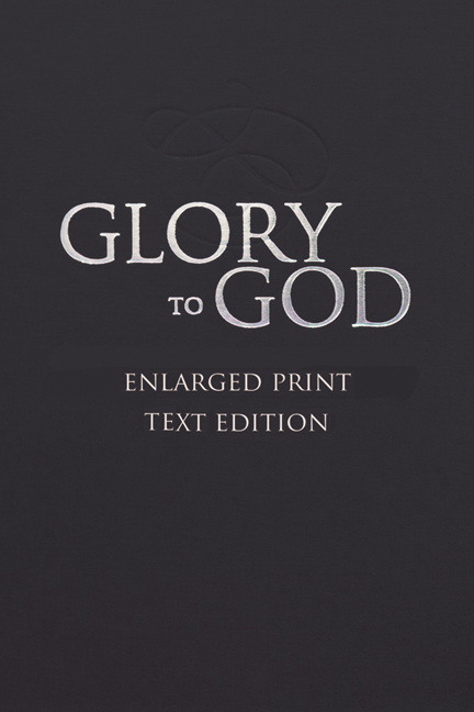 Glory to God: Enlarged Print, Text Edition