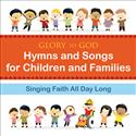 Glory to God--Hymns and Songs for Children and Families