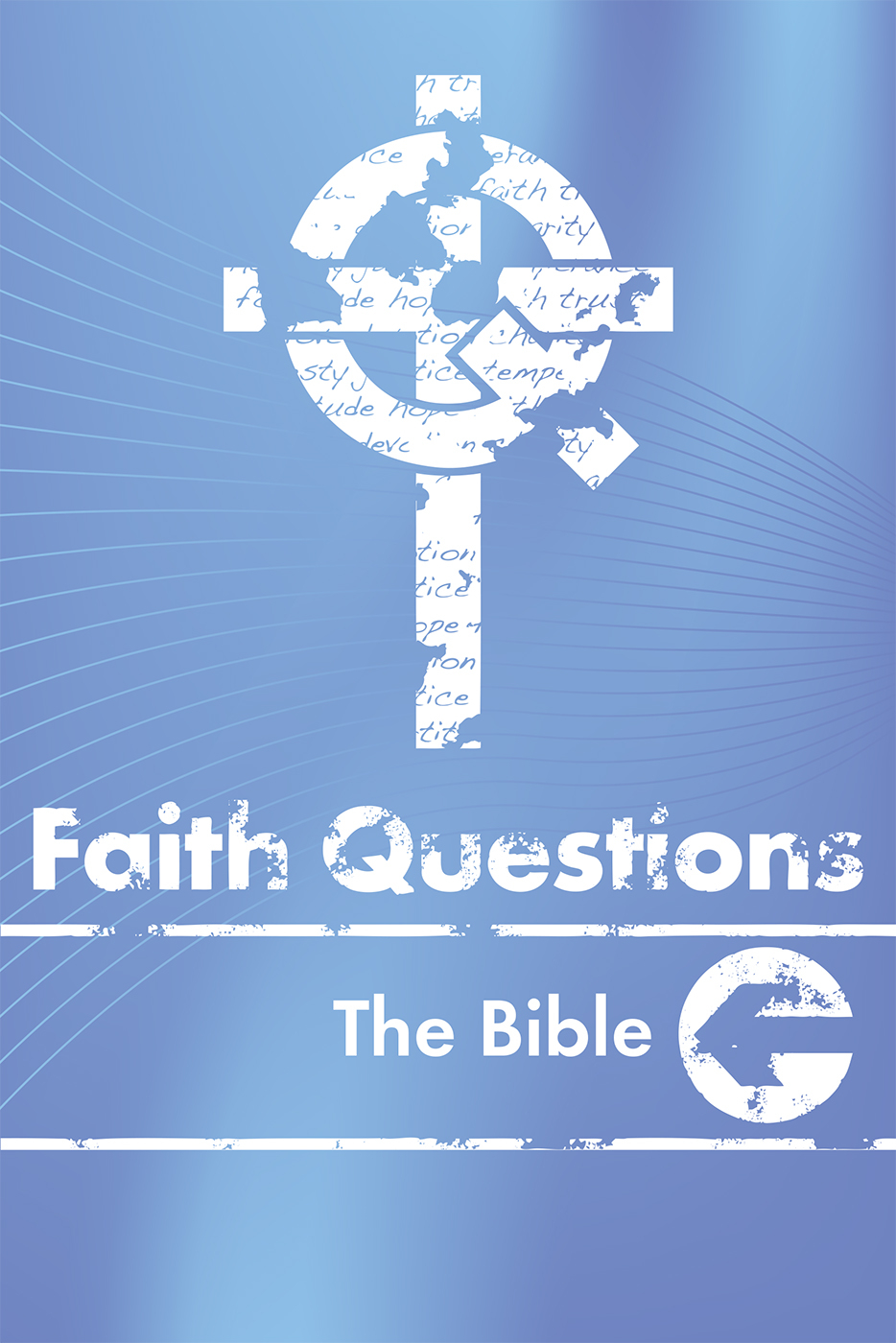 Faith Questions: The Bible