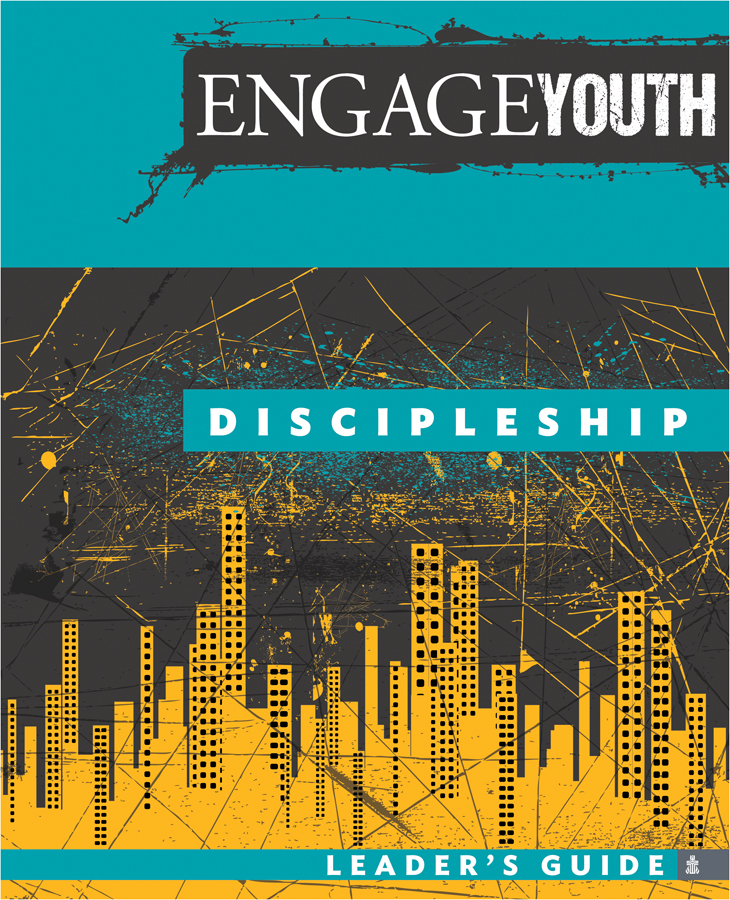 Engage Youth: Discipleship, Leader's Guide