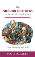 The Niebuhr Brothers for Armchair Theologians